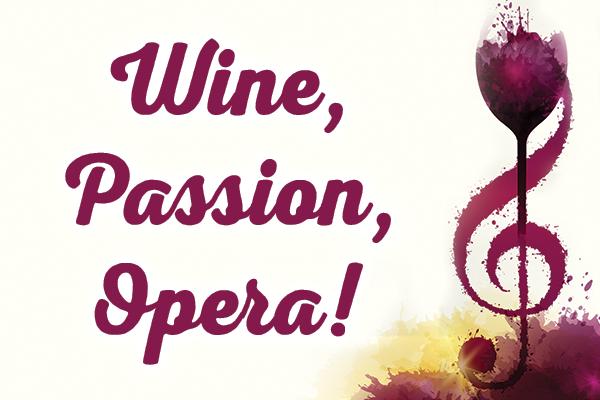 Wine, Passion, Opera!