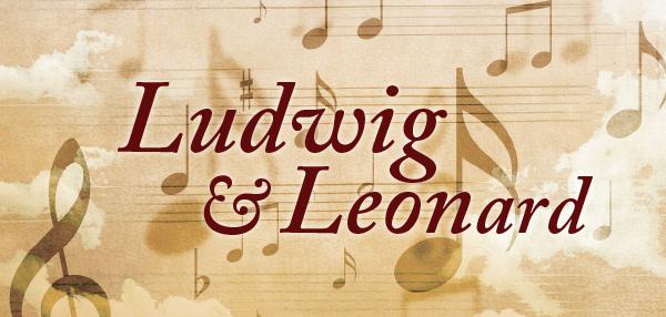Ludwig and Leonard