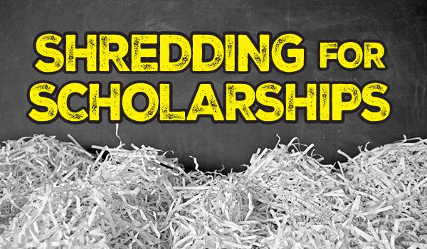 Shredding for Scholarships