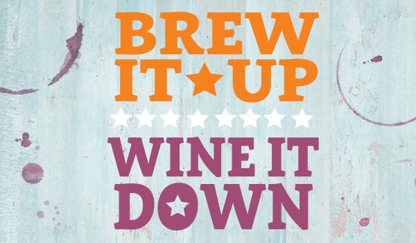 Brew it Up, Wine it Down